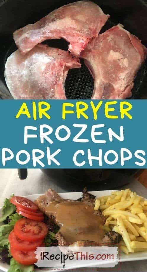 air fryer frozen pork chops at recipethis.com