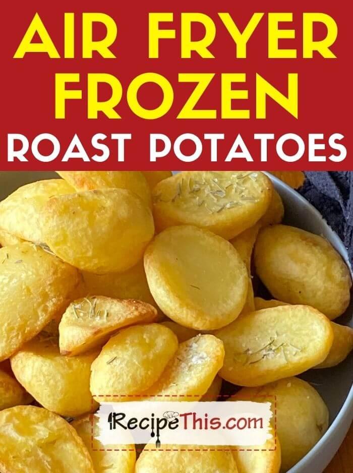 air fryer frozen roast potatoes at recipethis.com