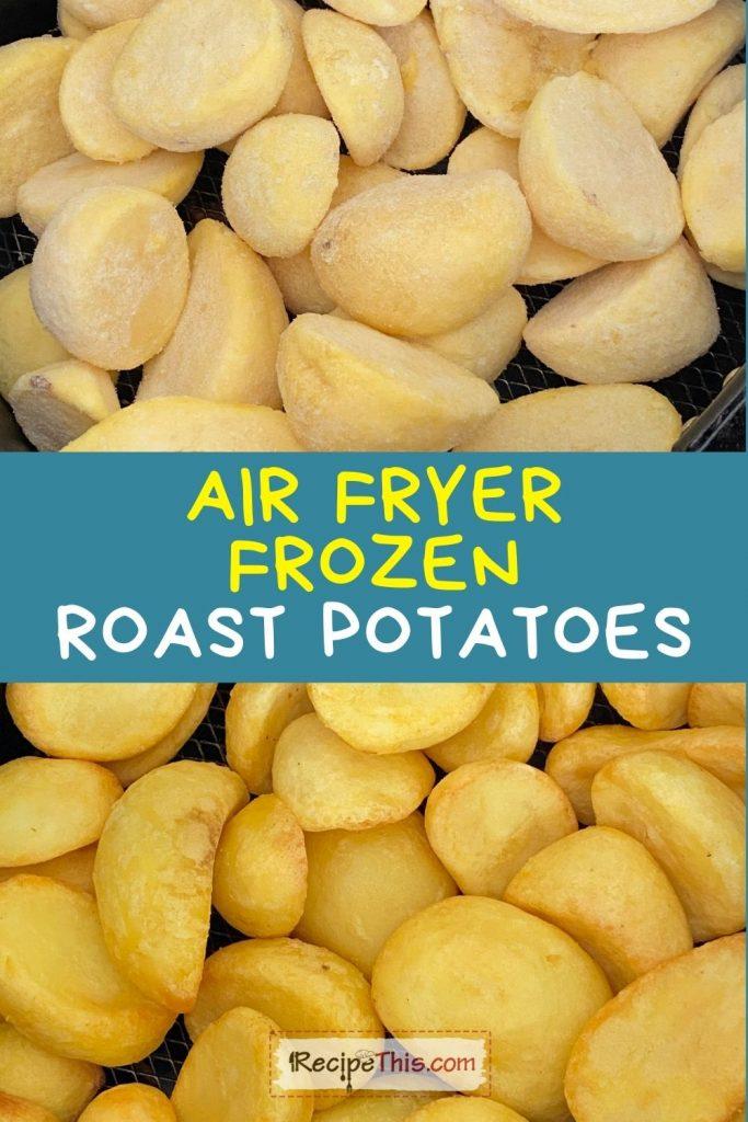 air fryer frozen roast potatoes recipe