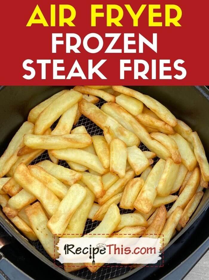air fryer frozen steak chips