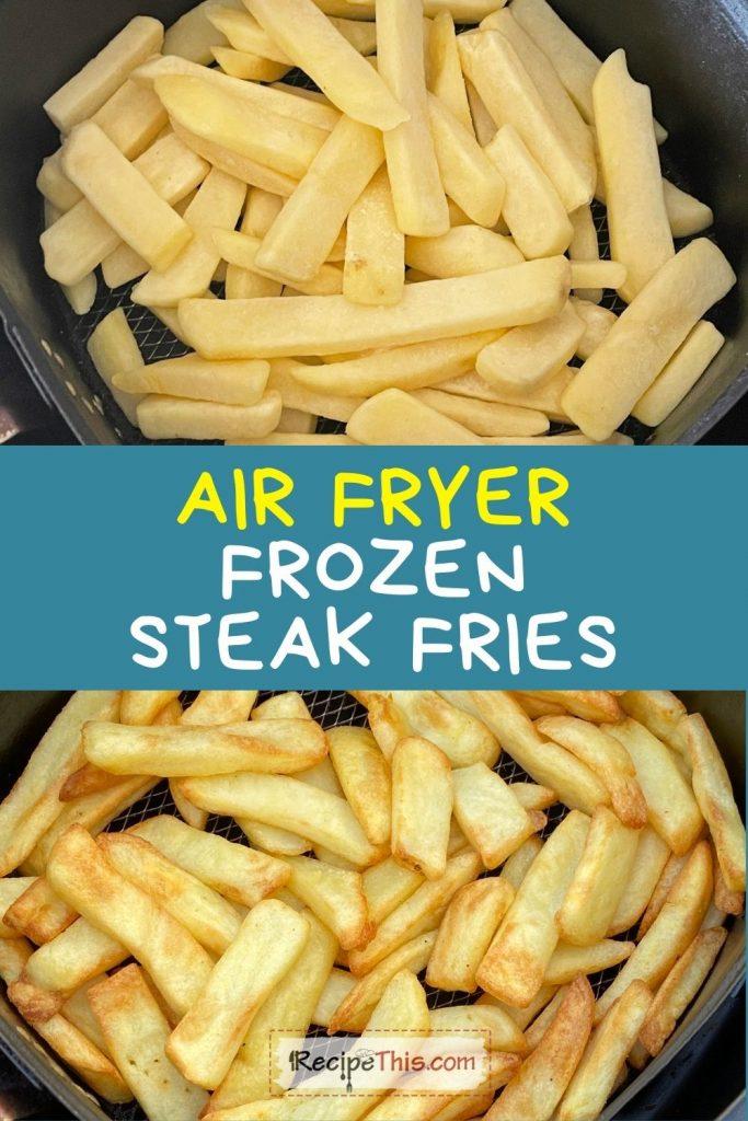 air fryer frozen steak fries at recipethis.com