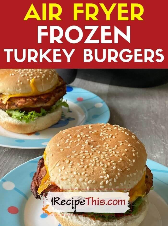 air fryer frozen turkey burgers recipe