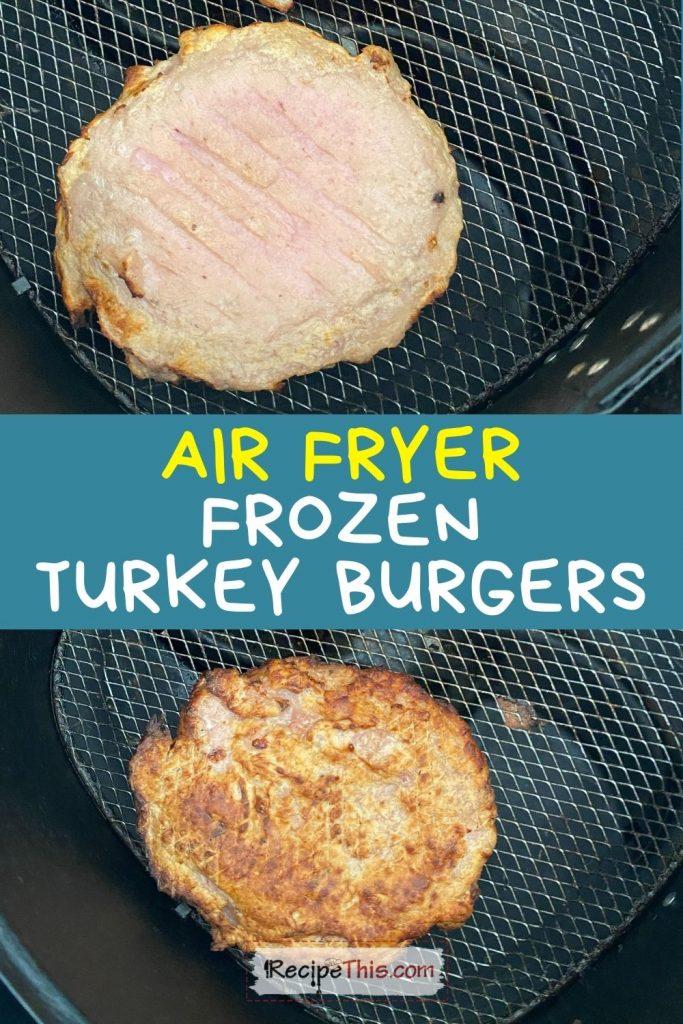 air fryer frozen turkey burgers recipethis.com