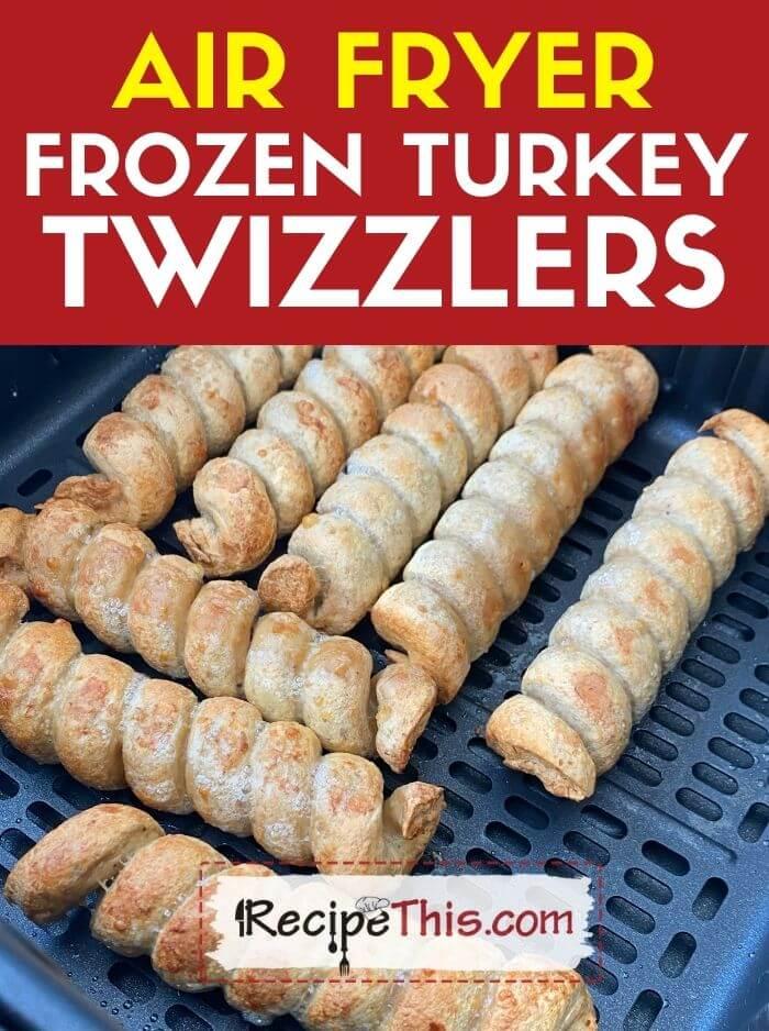 air fryer frozen turkey twizzlers recipe
