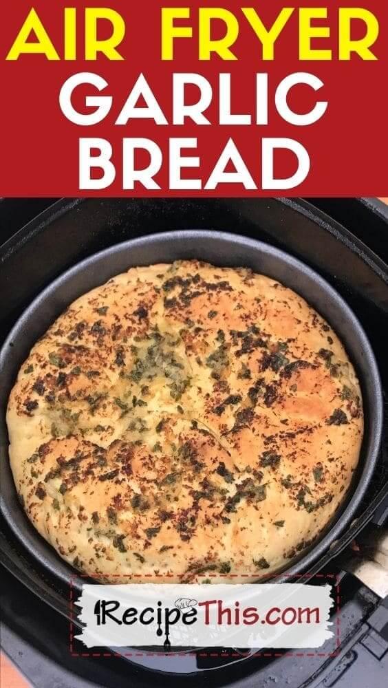 air fryer garlic bread air fryer recipe