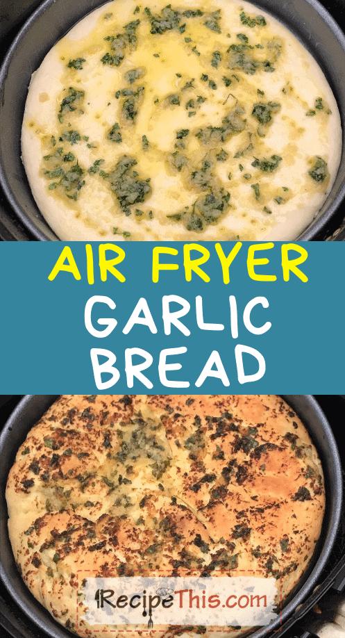 air fryer garlic bread at recipethis.com