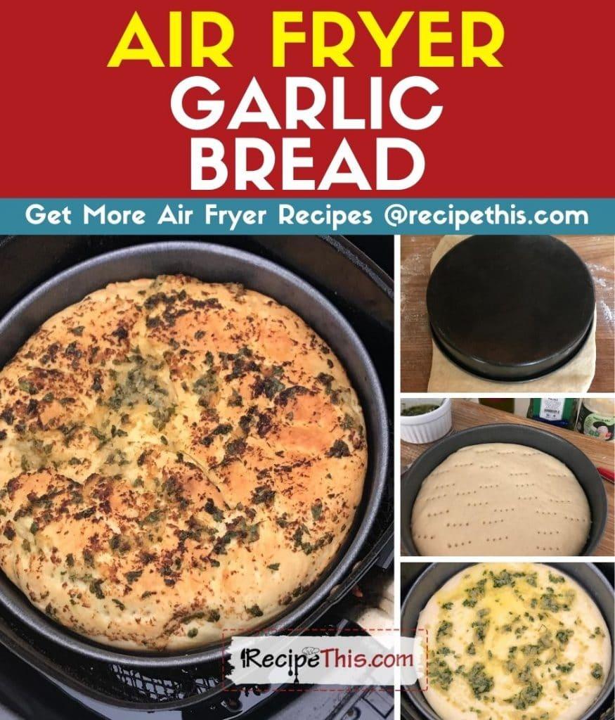 air fryer garlic bread step by step
