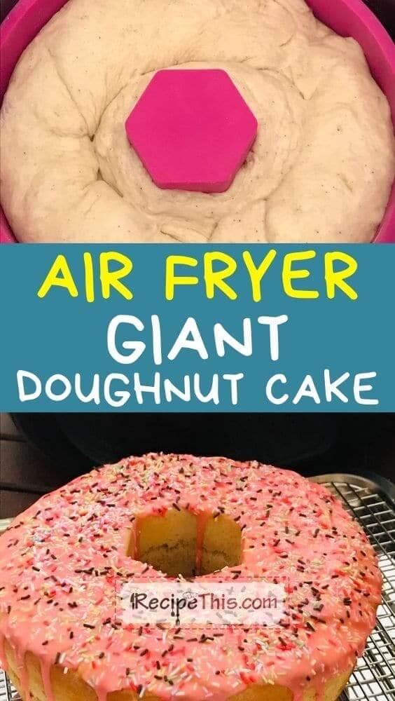 air fryer giant doughnut cake at recipethis.com