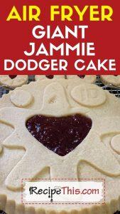 air fryer giant jammie dodger cake recipe