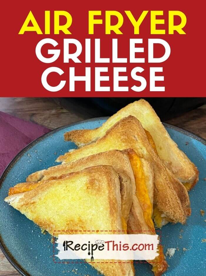 air fryer grilled cheese at recipethis.com