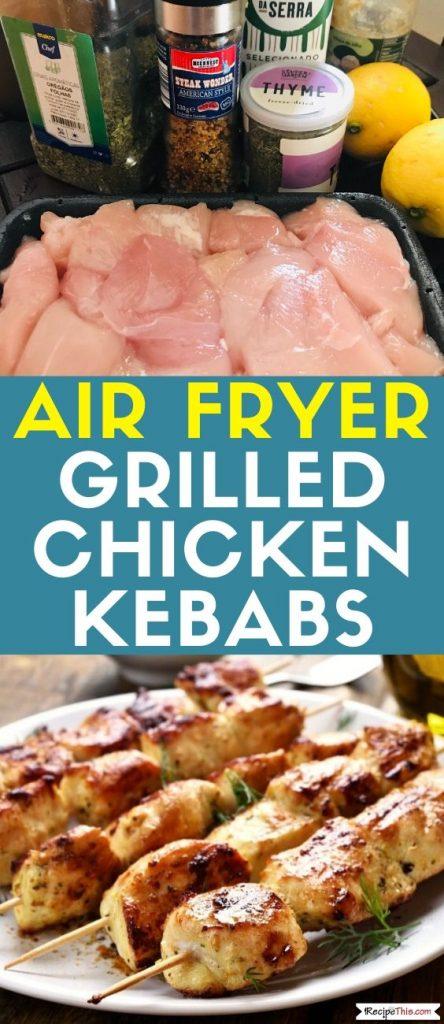 air fryer grilled chicken kebabs recipe