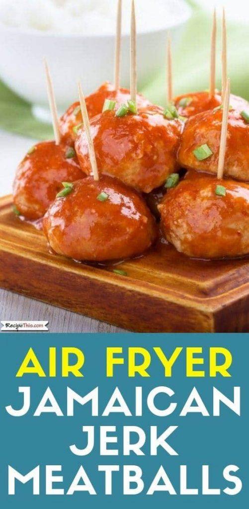 Jamaican Jerk Meatballs In The Air Fryer