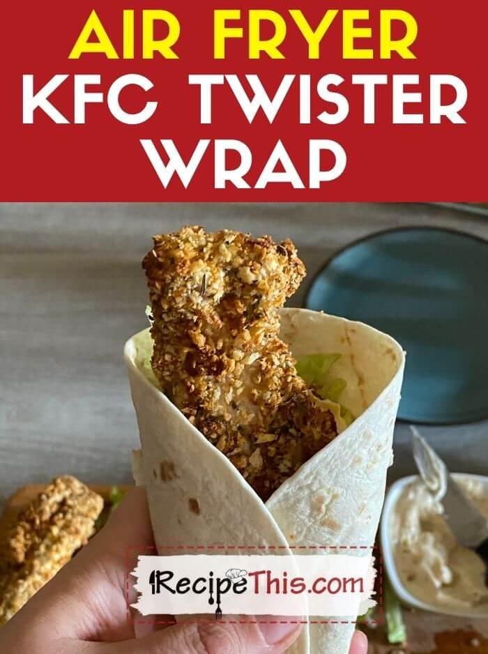 air fryer kfc twister wrap recipe