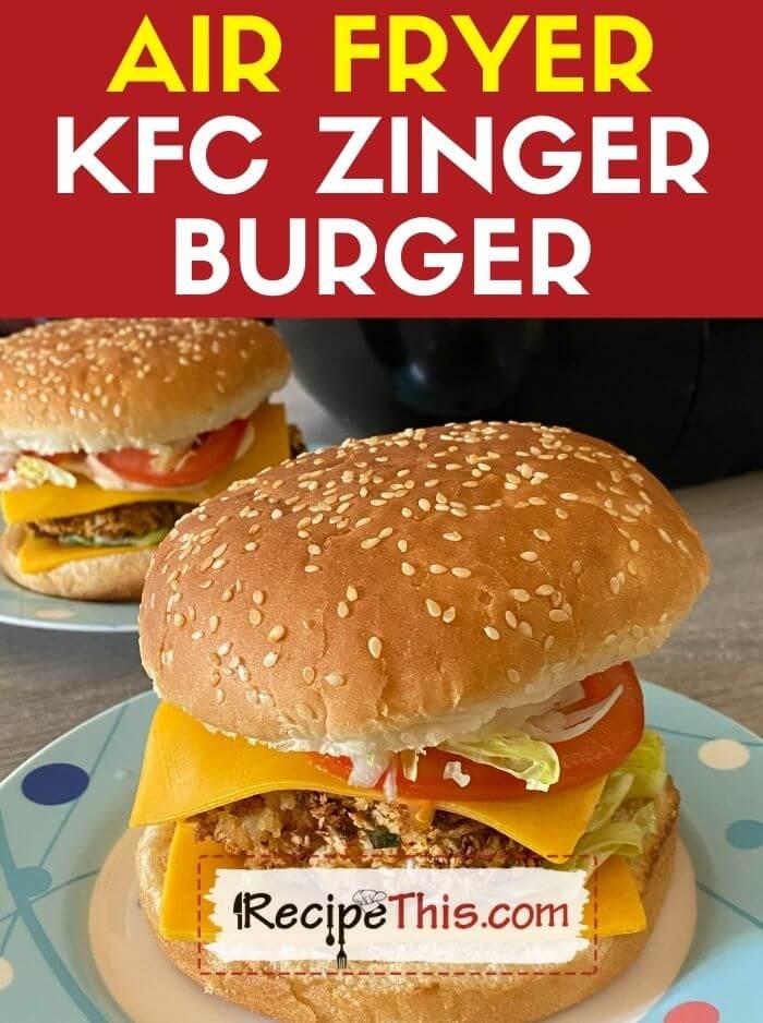 air fryer kfc zinger burger recipe