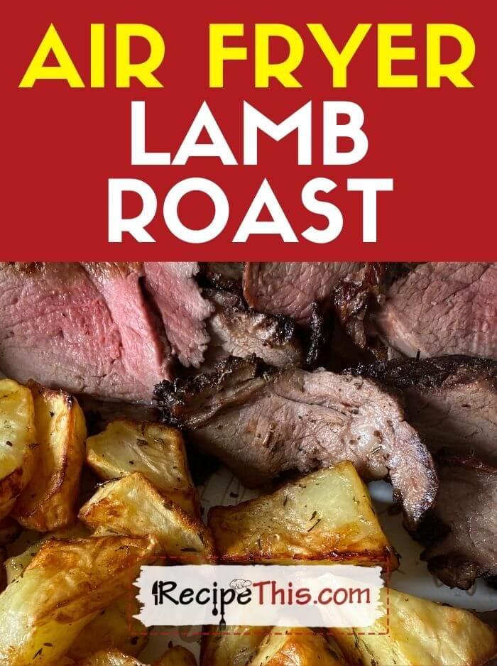 air fryer lamb roast at recipethis.com