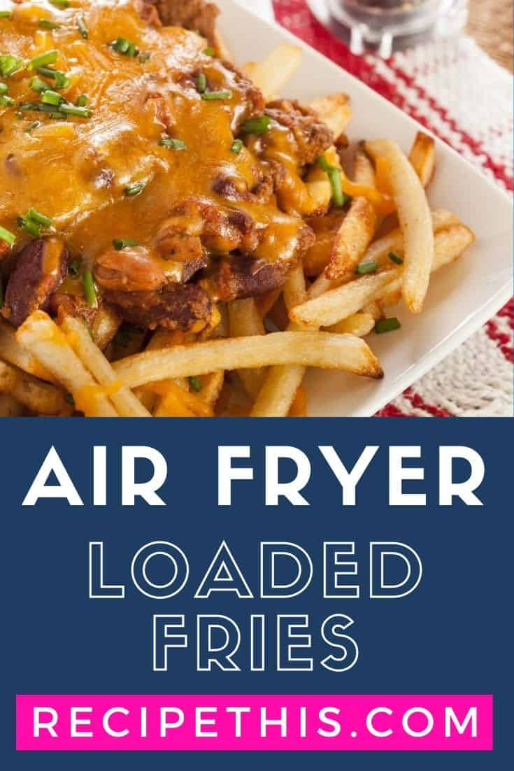 air fryer loaded fries at recipethis.com