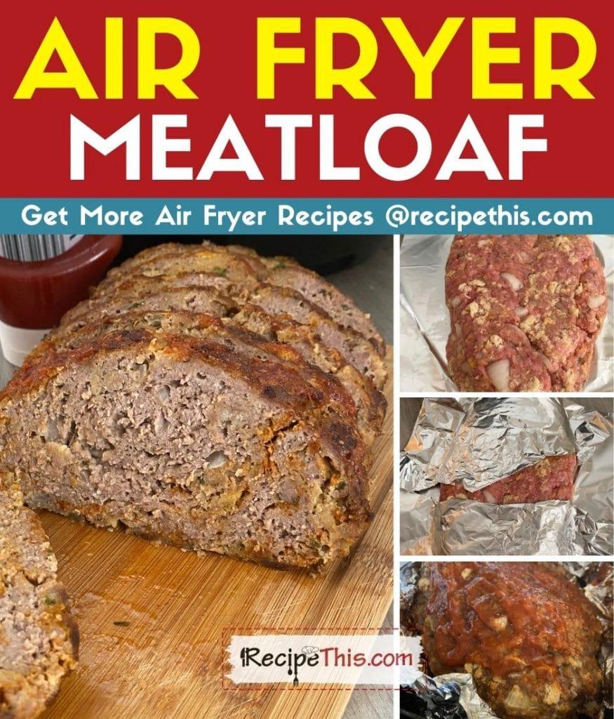 air fryer meatloaf step by step