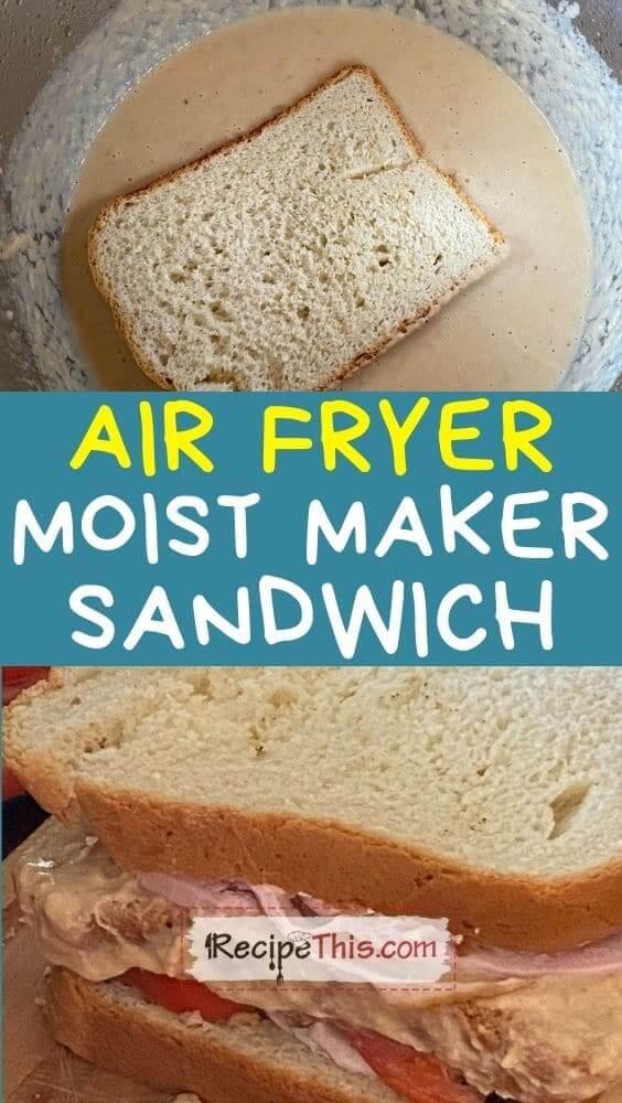 air fryer moist maker sandwich recipe