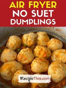 air fryer no suet dumplings recipe