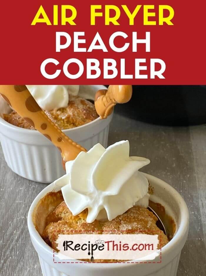 air fryer peach cobbler recipe