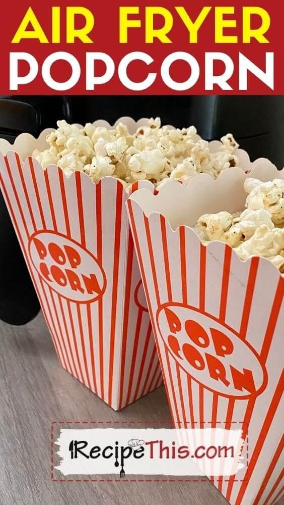 air fryer popcorn at recipethis.com