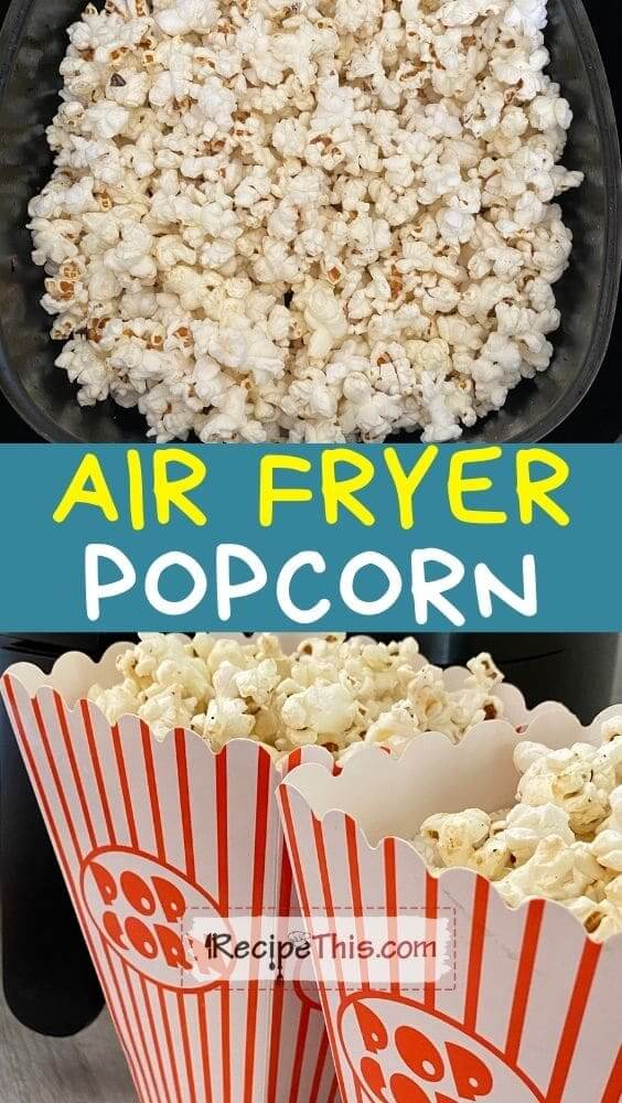 air fryer popcorn tried and tested