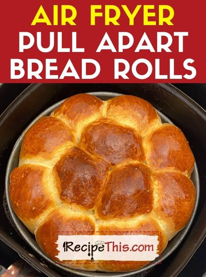 air fryer pull apart bread rolls