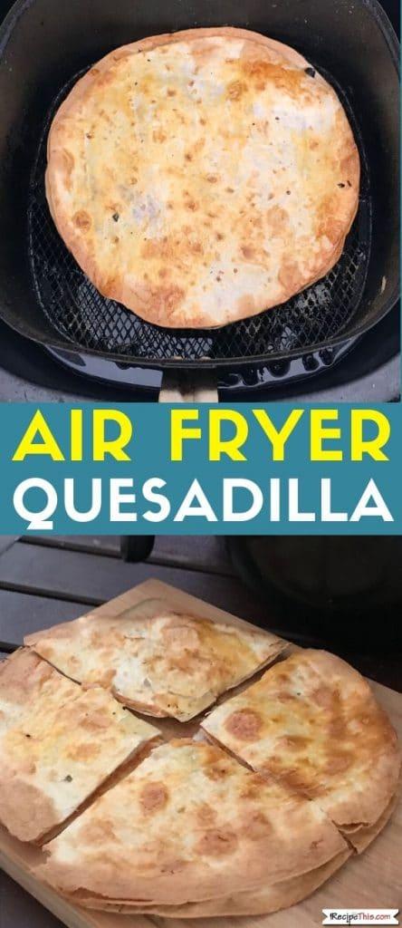 air fryer quesadilla at recipethis.com