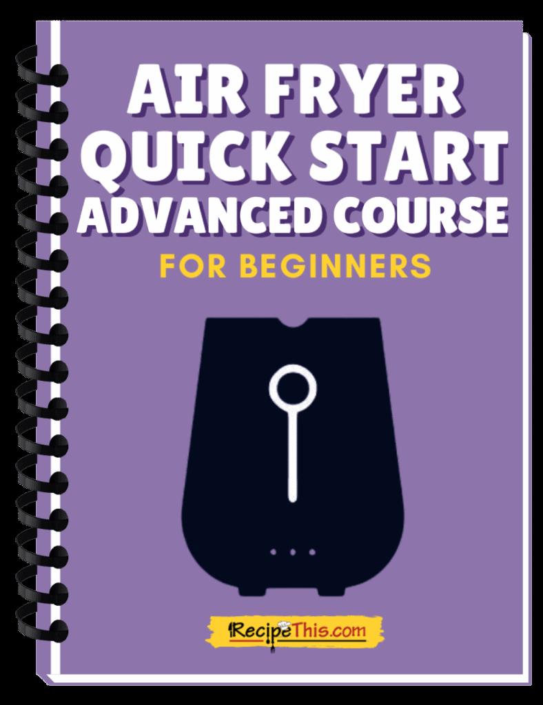 air fryer quick start advanced course binder