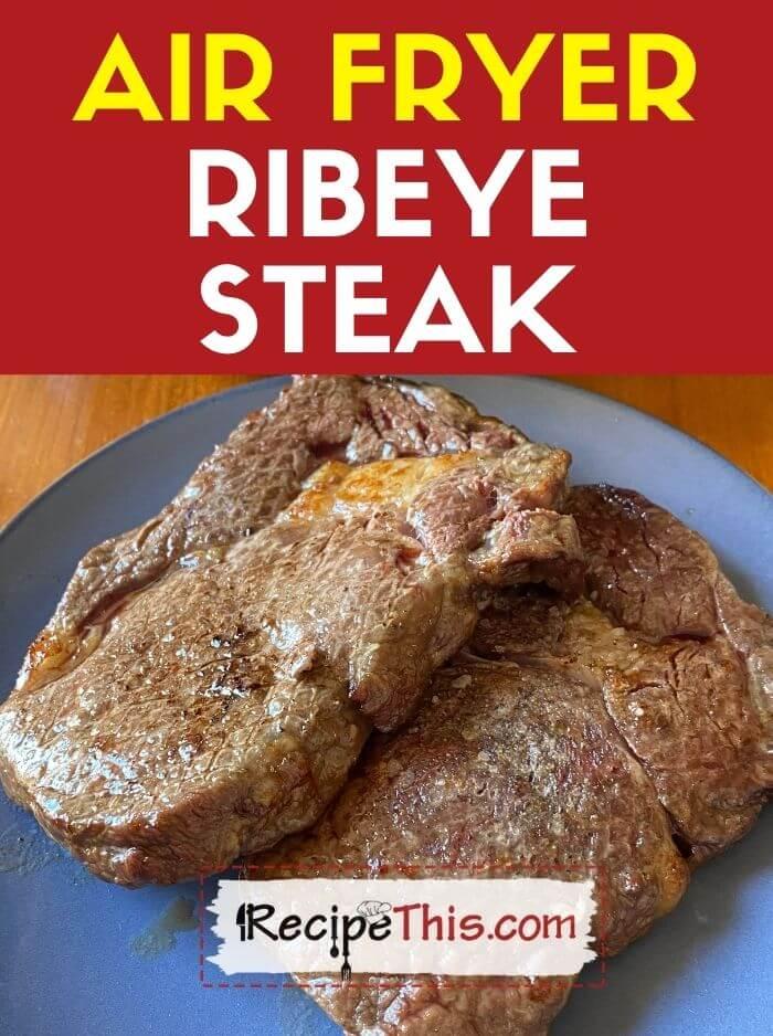 air fryer ribeye steak at recipethis.com