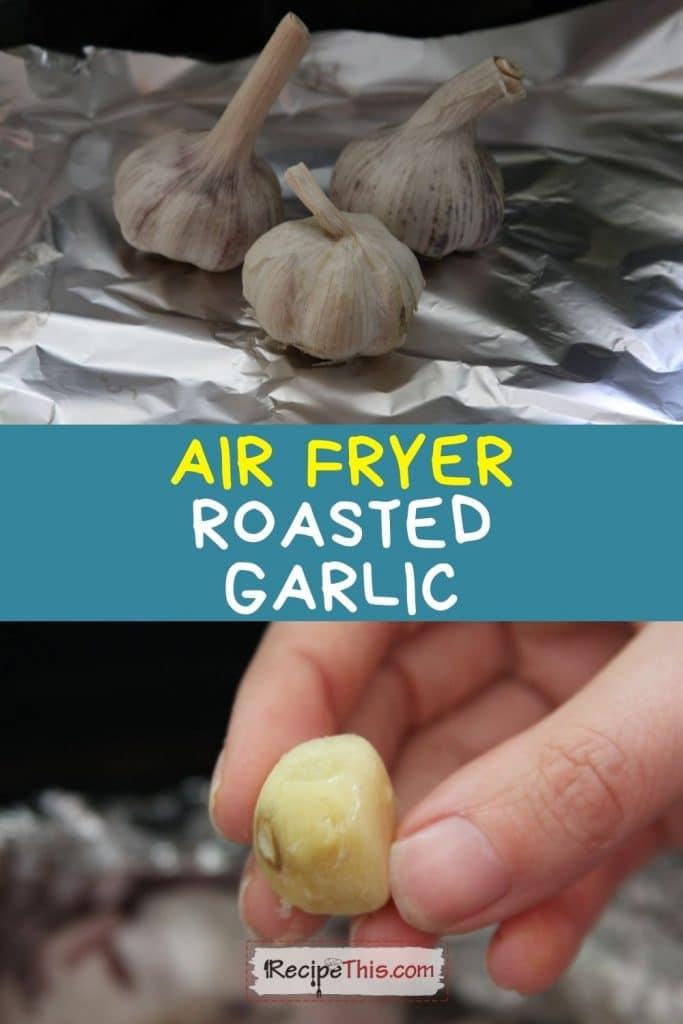 air fryer roasted garlic recipe