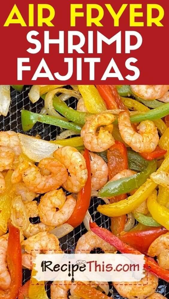 air fryer shrimp fajitas recipe