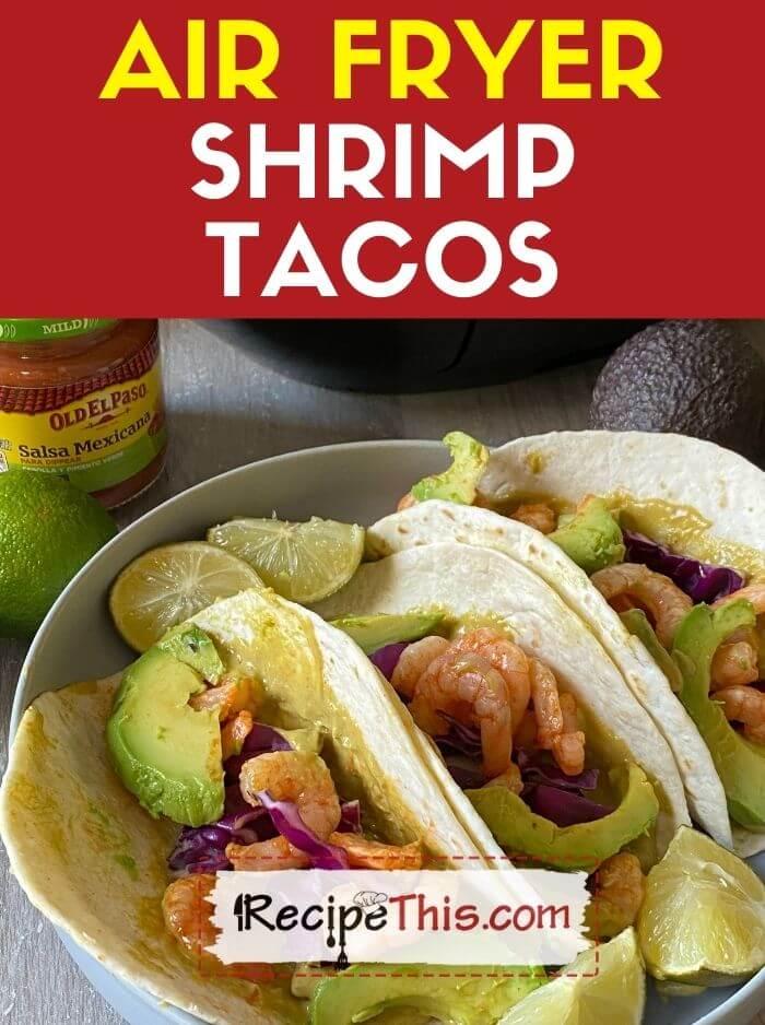air fryer shrimp tacos recipe with air fryer frozen shrimp