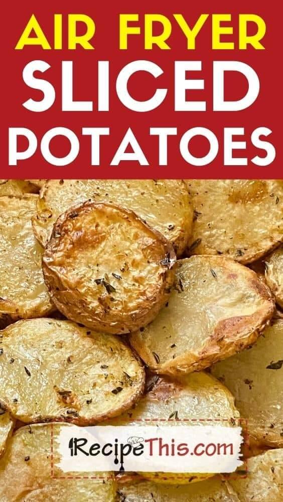 air fryer sliced potatoes recipe