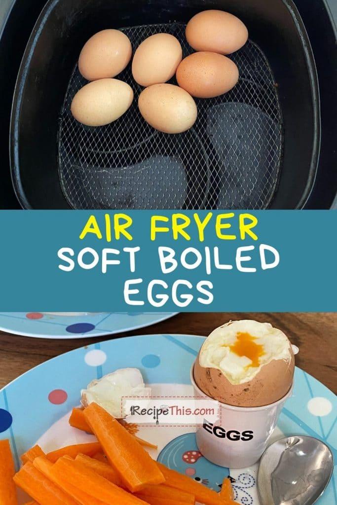 air fryer soft boiled eggs recipe