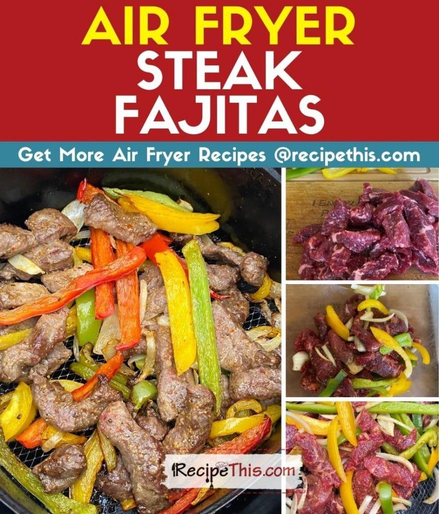 air fryer steak fajitas step by step