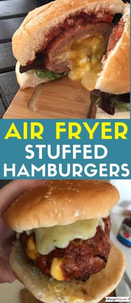 air fryer stuffed hamburgers recipe
