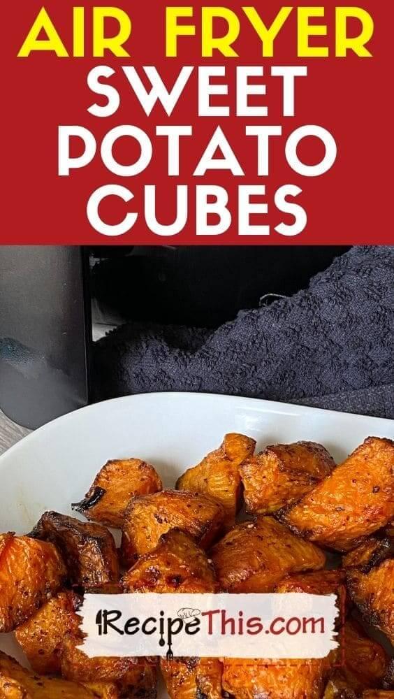 air fryer sweet potato cubes recipe