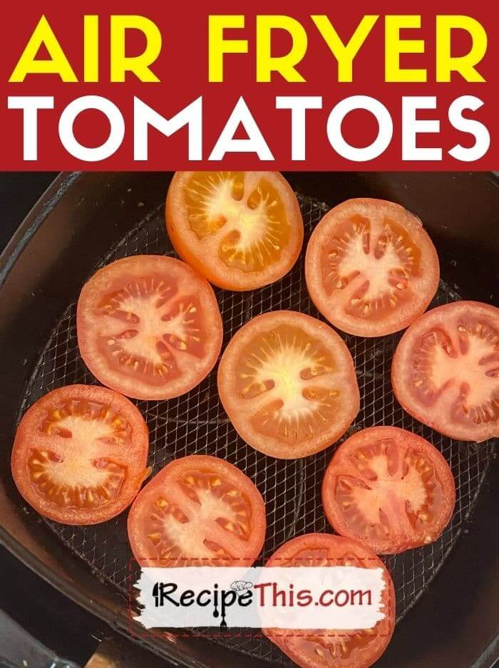 air fryer tomatoes at recipethis.com