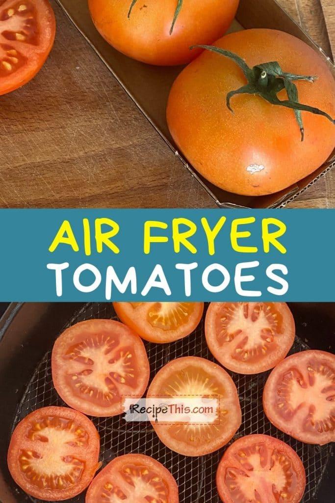 air fryer tomatoes recipe