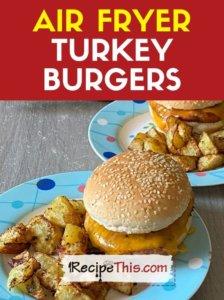air fryer turkey burgers recipe