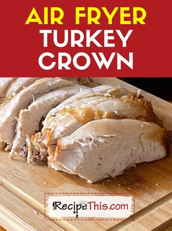 air fryer turkey crown recipe