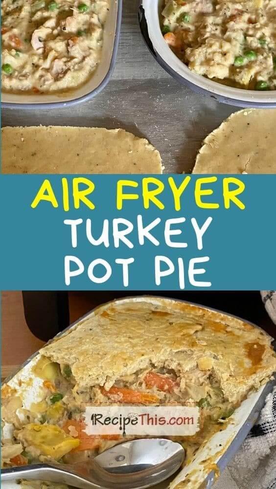 air fryer turkey pot pie leftovers recipe