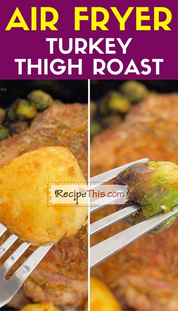 air fryer turkey thigh roast recipe