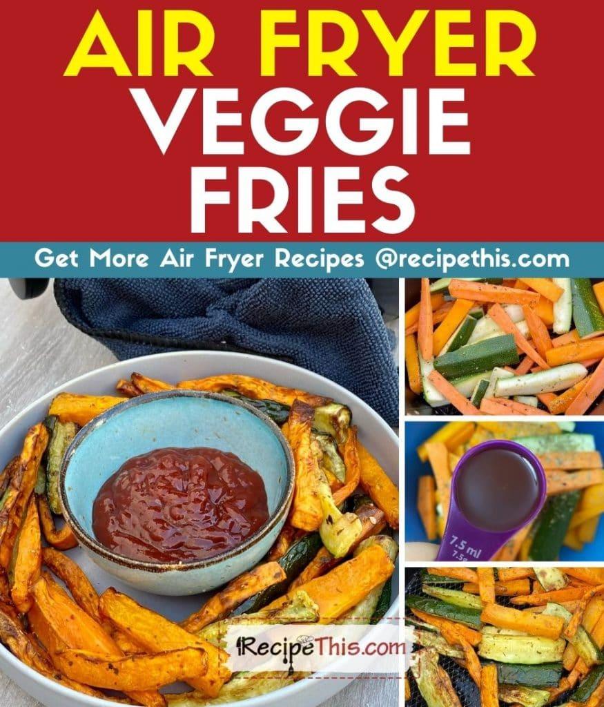 air fryer veggie fries step by step