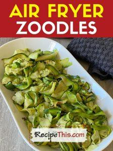 air fryer zoodles recipe