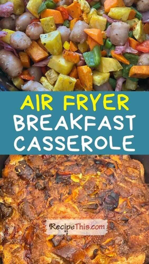 best air fryer breakfast casserole at recipethis.com