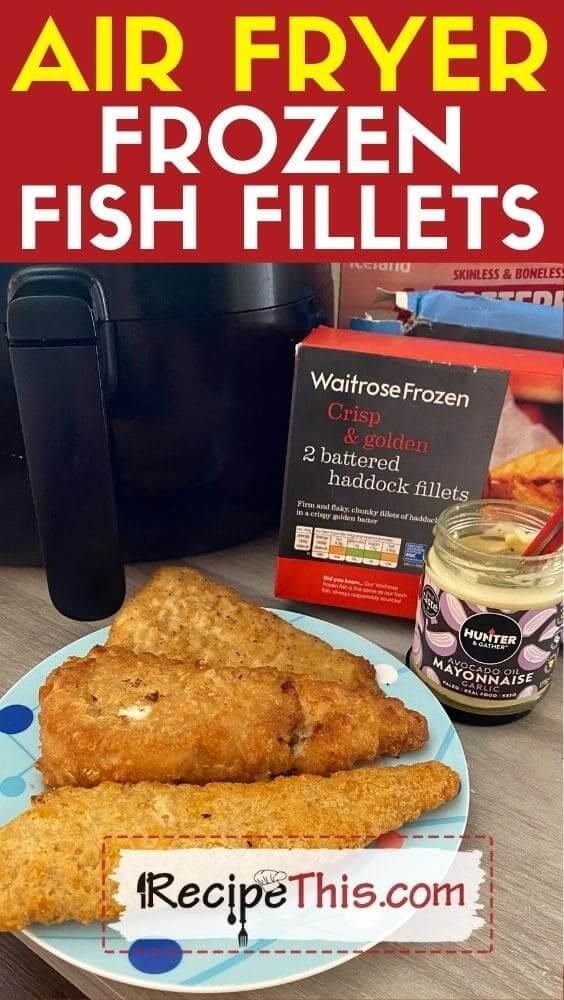 best air fryer frozen fish fillets at recipethis.com