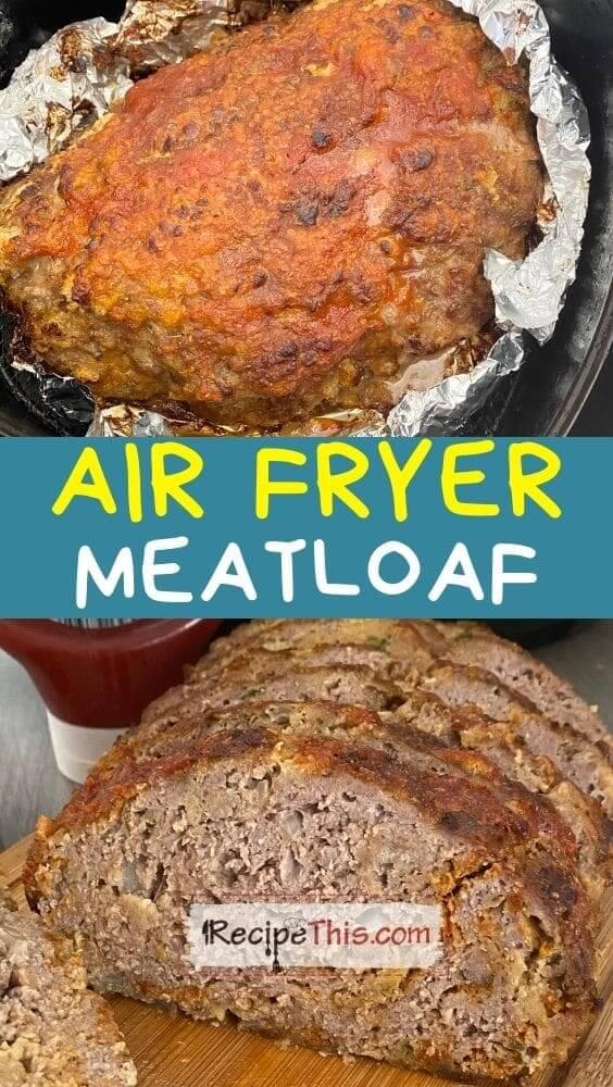 best air fryer meatloaf
