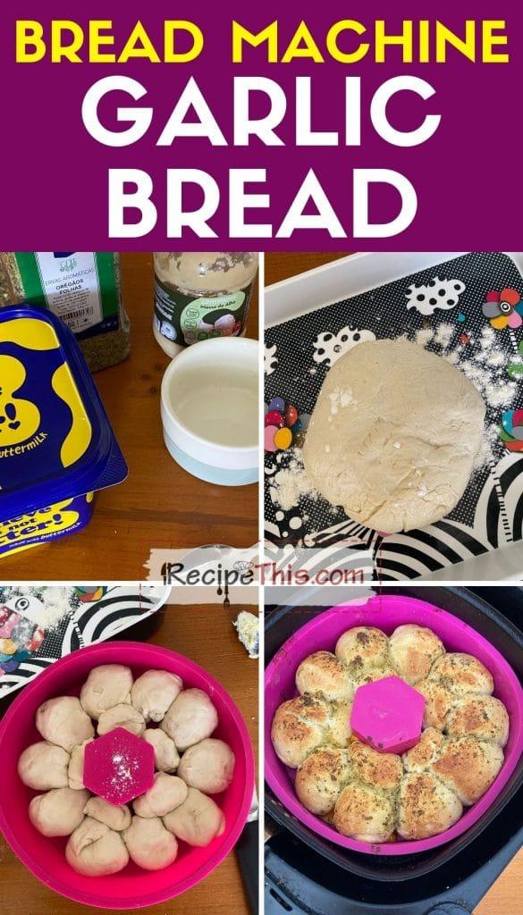 bread machine garlic bread step by step